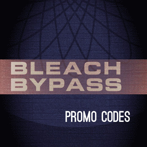 Bleach Bypass Promo Codes Giveaway